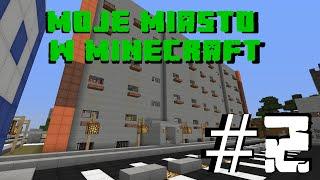 Moje Miasto w Minecraft - Odcinek 2