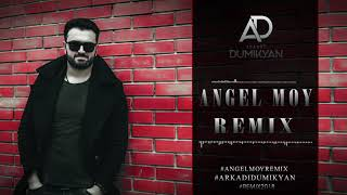 Arkadi Dumikyan- Angel Moy REMIX 2018 /Аркадий Думикян -Ангел мой РЕМИКС 2018