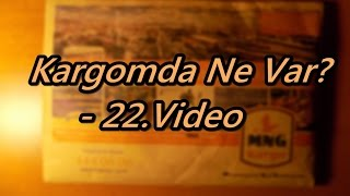 Kargomda Ne Var? - 22.Video