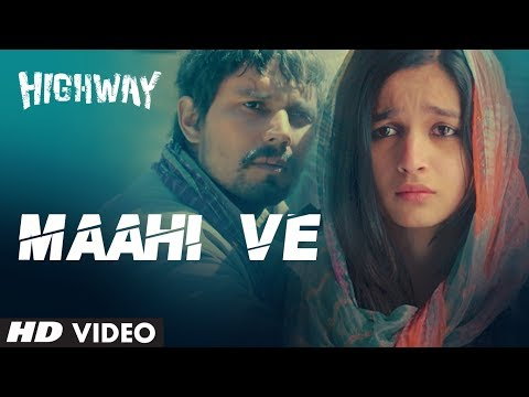 A.r Rahman Maahi Ve Song Highway | Alia Bhatt, Randeep Hooda | Imtiaz Ali video