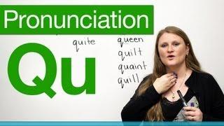 Pronunciation - QU