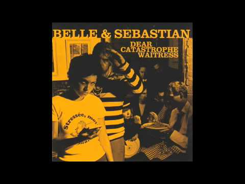 Belle &amp; Sebastian - Dear Catastrophe Waitress