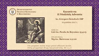 O JANIE CHRZCICIELU – ks. Grzegorz Śniadoch IBP – 10 grudnia 2017 r.