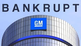 Bankrupt - General Motors
