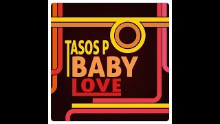 Tasos P. - BabyLove (Single//Official Audio)