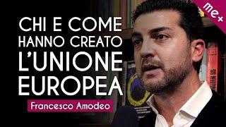 CHI E COME HANNO CREATO L'UNIONE EUROPEA. Nomi e fatti con Francesco Amodeo (pt. 1)