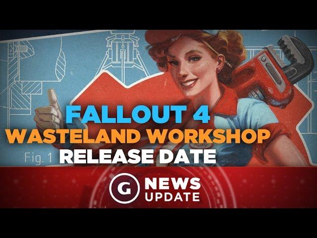 Fallout 4 Wasteland Workshop DLC Release Date - GS News Update