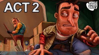 HELLO NEIGHBOR MOBILE - ACT 2 - Gameplay Walkthrough Part 2 (iOS Android)