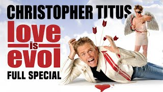 Christopher Titus • Love Is Evol • Full Special