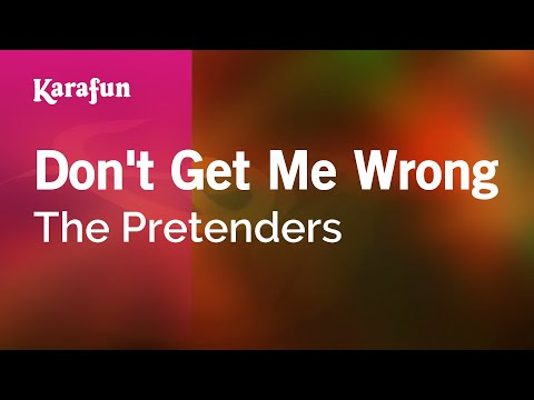 Karaoke Don't Get Me Wrong - The Pretenders *