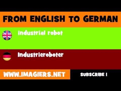 FROM ENGLISH TO GERMAN = industrial robot