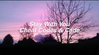 Download Lagu Stay With You || Cheat Codes & Cade Lyrics Gratis STAFABAND