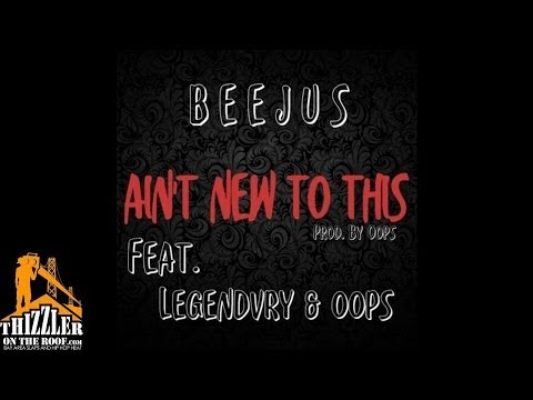 Beejus ft. Legendvry, Oops - Ain't New To This [Prod. Oops] [Thizzler.com]