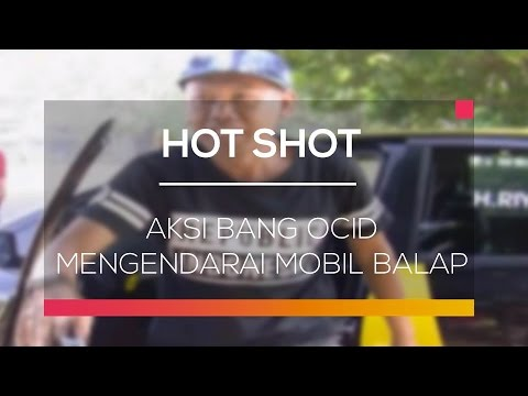 download lagu Aksi Bang Ocid Mengendarai Mobil Balap - Hot Shot gratis