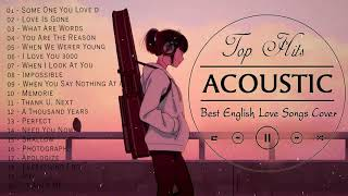 Top English Acoustic Love Songs 2020 - Greatest Hits Ballad Acoustic Guitar Cover Of Popular Songs