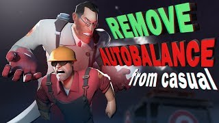 Remove Auto-balance from casual tf2 !