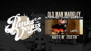 Watch Old Man Markley Guts N Teeth video