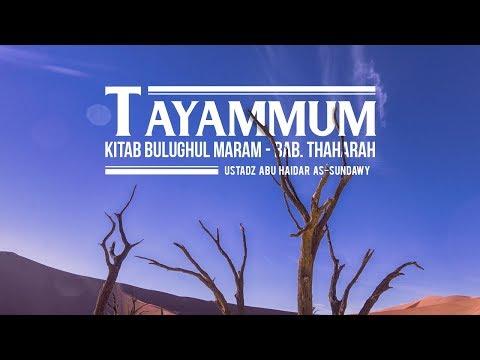 Syarah Bulughul Maram : Bab Tayammum Hadits ke 146  ||  Ustadz Abu Haidar As Sundawy