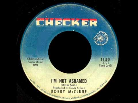 Im Not Ashamed -  Bobby McClure - Checker  1130