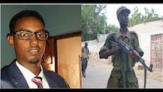 DEG DEG  Qaabkii loo diley Wasiirki Somalia Cabas Siraji iyo Askarigii dilay oo gacanta lagu dhigay