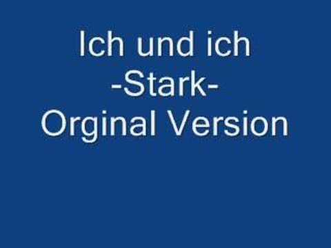 Ich und Ich- Stark (orginal version)