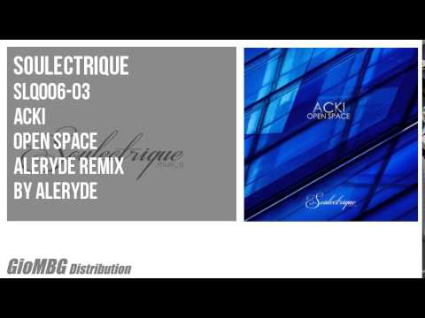 Acki - Open Space [Aleryde Remix]