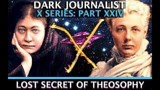 DARK JOURNALIST X-SERIES XXIV: LOST SECRET OF THEOSOPHY MYSTERY UFO AIRSHIPS! WALTER BOSLEY