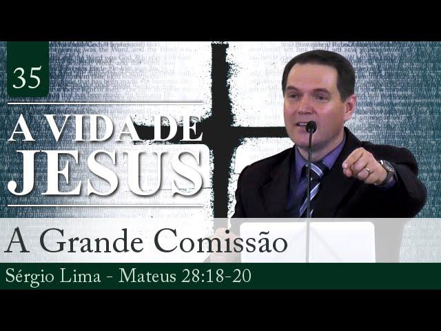 A Grande Comissão - Sérgio Lima
