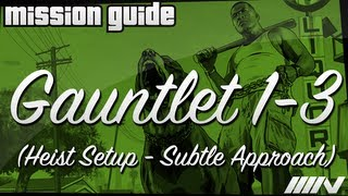 Grand Theft Auto 5 (GTA V) Mission Guide - Gauntlet 1-3 - Heist Setup - Subtle Approach (100%)