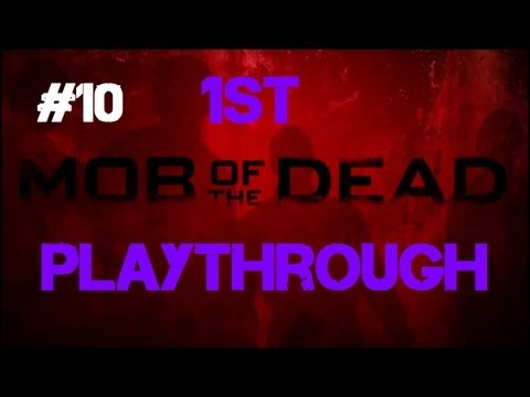 Mob of the Dead - Our First Co-op Playthrough! (Part 10)