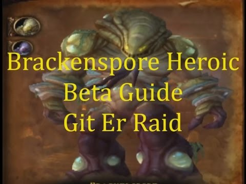 Brackenspore Heroic Highmaul Warlords of Draenor Beta Guide