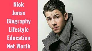 Nick Jonas Biography Lifestyle Education Net Worth