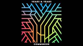 Years & Years-Shine (HQ)