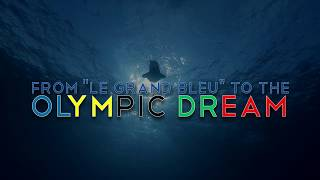 From LE GRAND BLEU to the Olympic Dream