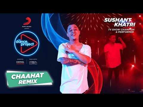 Chaahat - Remix | Sushant Khatri | Lyrical Hip Hop | The Dance Project