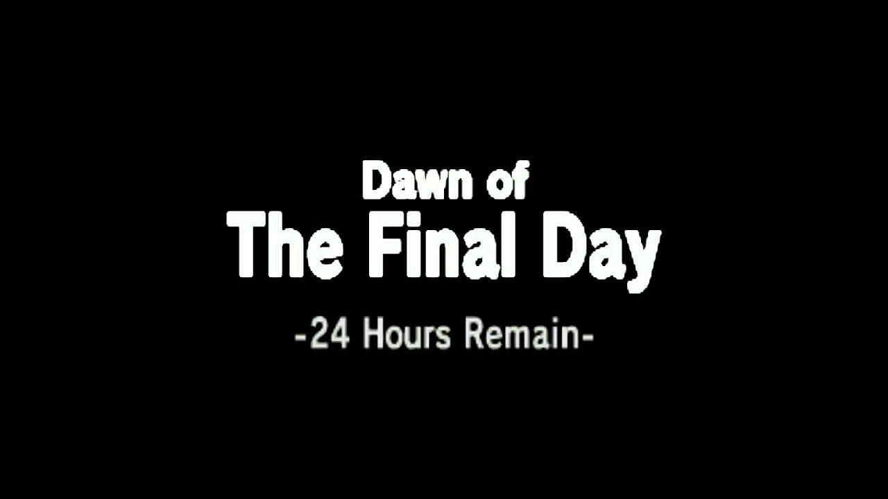 Dawn Of The Final Day 24 Hours Remain Youtube
