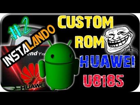 Custom ROM.  para Huawei U8185 ( 18/07/2013) PARTE 2/2