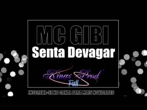 MC GIBI - Senta Devagar - Lançamento 2013 ♫♪