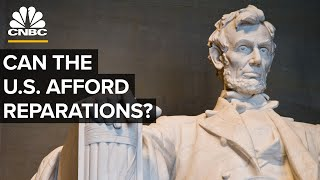 Can The U.S. Afford Reparations?