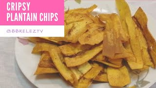 *DIY* CRIPSY PLANTAIN CHIPS - TWO WAYS (Plantain Chips Recipe) - BBKELEZTV