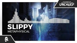 Slippy - Metaphysical [Monstercat Release]