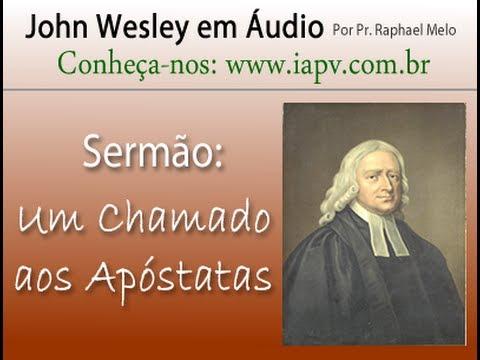 Um Chamado aos Apóstatas John Wesley em Áudio