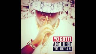 Watch Yo Gotti Act Right Ft Young Jeezy  Yg video