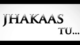 JHAKAAS TU  |  Song  |  Teaser