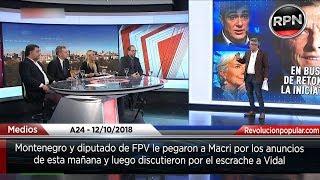 Montenegro y diputado de FPV le pegaron a Macri por los anuncios  de esta mañana