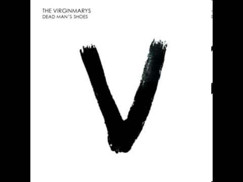 The Virginmarys - Dead Mans Shoes