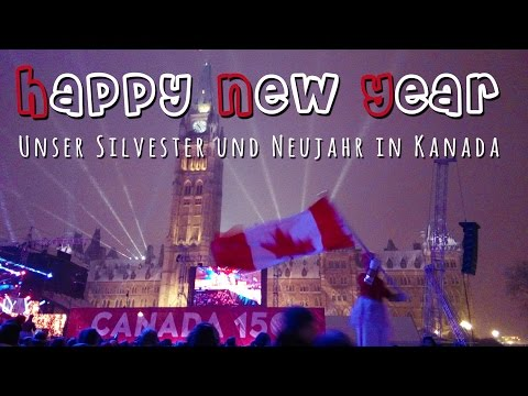 HAPPY NEW YEAR 2017 | Unser Silvester + Neujahr in Kanada/Ottawa