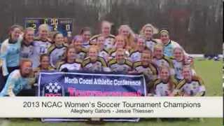 2013 NCAC Women's Soccer Tournament Champions   Allegheny Gators   Jessie Thiessen