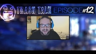 Trash Talk #12 - The most incompetent call-in in eSports - Ft Dignitas Odee