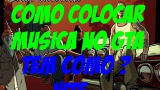 ' Como colocar musica no carro do GTA (: